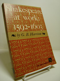 Shakespeare at Work: 1592-1603, Harrison, G.B.