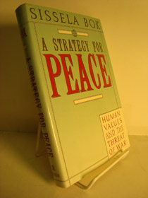 A Strategy for Peace: Human Values and the Threat of War (One-Volume Edition), Bok, Sissela