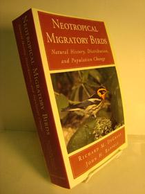 Neotropical Migratory Birds: Natural History, Distribution, and Population Change, DeGraaf, Richard M.; Rappole, John H.