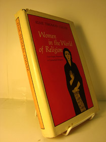 Women in the World of Religion: From Pagan Priestesses to Ecunemical Delegates, Culver, Elsie Thomas