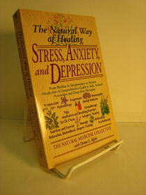 The Natural Way of Healing Stress, Anxiety, and Depression: From Phobias to Sleeplessness to Tension Headaches - A Comprehensive Guide to Safe, Natural Prevention and Drug-Free Therapies, The Natural Medicine Collective; Ajjan, Diana L.