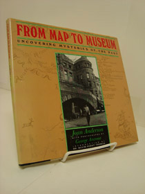 From Map to Museum: Uncovering the Mysteries of the Past, Anderson, Joan; Thomas, Dr. David Hurst (Introduction)