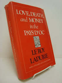 Love, Death And Money in the Pays D'Oc, Ladurie, Emmanuel Le Roy; Sheridan, Alan (Translator)