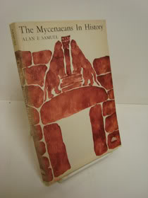 The Mycenaeans in History, Samuel, Alan E.