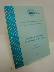 Methods of Measuring Water Levels in Deep Wells (Techniques of Water-Resources Investigations of the United States Geological Survey, Book 8: Instrumentation), Garber, M.S.; Koopman, F.C.