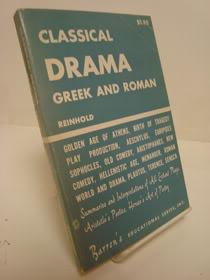Classical Drama: Greek and Roman, Reinhold, Meyer