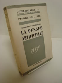 Introduction A La Cybernetique: La Pensee Artificielle (L'Avenir De La Science - 34), De Latil, Pierre