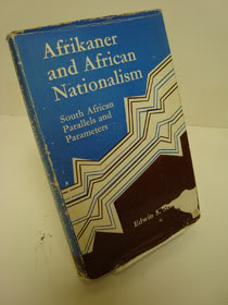 Afrikaner and African Nationalism: South African Parallels and Parameters, Munger, Edwin S.