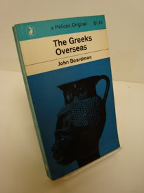 The Greeks Overseas (A Pelican Original), Boardman, John