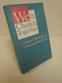 We Are the Church Together: Cultural Diversity in Congregational Life, Foster, Charles R.; Brelsford, Theodore