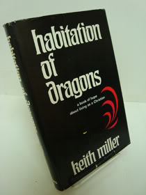 Habitation of Dragons: A Book of Hope About Living as a Christian, Miller, Keith