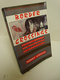 Border Crossings: Cultural Workers and the Politics of Education, Giroux, Henry