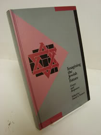 Imagining the Jewish Future: Essays and Responses, Teutsch, David A. (Editor)