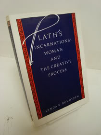 Plath's Incarnations: Woman and The Creative Process, Bundtzen, Lynda K.