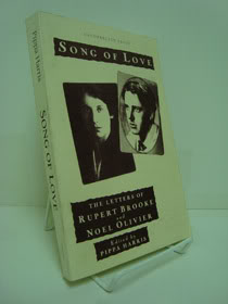 Song of Love: The Letters of Rupert Brooke and Noel Olivier (Advance Uncorrected Proof), Brooke, Ruper; Olivier, Noel; Harris, Pippa