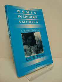 Women in Modern America: A Brief History (Third Edition), Banner, Lois W.