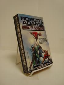 Robert Adams' Book of Soldiers, Adams, Robert; Greenberg, Martin H.; Adams, Pamela Crippen