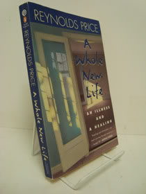A Whole New Life: An Illness and A Healing, Price, Reynolds