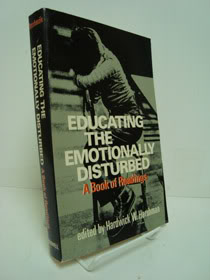 Educating the Emotionally Disturbed: A Book of Readings, Harshman, Hardwick W. (Editor)