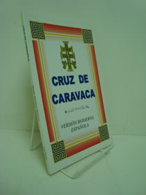 Cruz De Caravaca: Version Modern Espanola, Angel, Luz