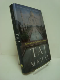 Taj Mahal: Passion and Genius at the Heart of the Moghul Empire, Preston, Diana & Michael
