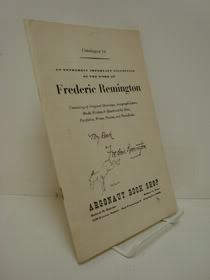 An Extremely Important Collection of the Work of Frederic Remington, Consisting of Original Drawings, Autograph Letters, Books Written & Illustrated by Him, Portfolios, Prints, Posters, and Periodicals (Catalogue 14), Argonaut Book Shop