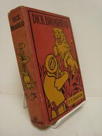 Dick Broadhead: A Story of Perilous Adventure, Barnum, P.T.