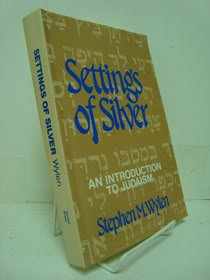 Settings of Silver: An Introduction to Judaism, Wylen, Stephen M.