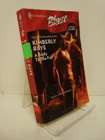 A Body to Die For (Harlequin Blaze), Raye, Kimberly