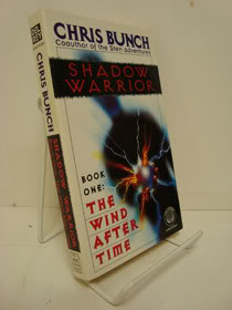 The Wind After Time (Shadow Warrior Trilogy, Book 1), Bunch, Chris