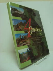 4 Gardens in One: The Royal Botanic Garden, Edinburgh, Bown, Deni; Bennell, Alan P.; Gregory, Norma M.