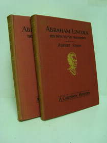 Abraham Lincoln: A Cartoon History (2 Vol. Set) -- Vol. 1: His Path to the Presidency / Vol. 2: The Year of His Election, Shaw, Albert
