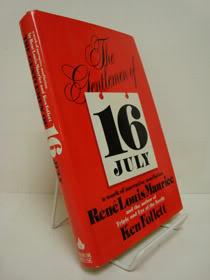 The Gentlemen of 16 July, A Work of Narrative Nonfiction, Maurice, Rene Louis; Follett, Ken