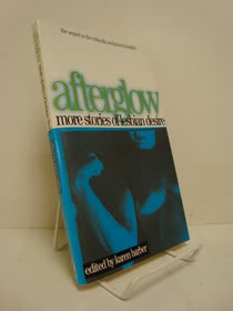Afterglow: More Stories of Lesbian Desire, Barber, Karen (Editor)