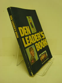 Den Leader's Book: A Manual for Adult Leaders of Cub Scout Dens, Boy Scouts of America