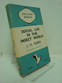 Social Life in the Insect World (Pelican Books), Fabre, J.H.; Miall, Bernard (Translator)