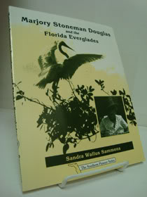 Marjory Stoneman Douglas and the Florida Everglades (The Southern Pioneer Series), Sammons, Sandra Wallus