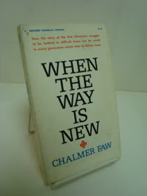 When the Way is New, Faw, Chalmer