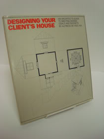 Designing Your Client's House: An Architect's Guide to Meeting Design Goals and Budgets, De Vido, Alfredo
