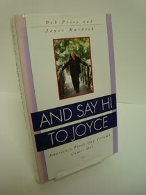 And Say Hi to Joyce: America's First Gay Column Comes Out, Murdock, Joyce; Price, Deb
