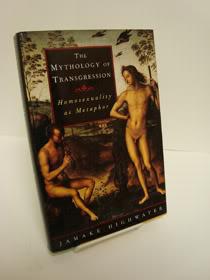 The Mythology of Transgression: Homosexuality as Metaphor, Highwater, Jamake