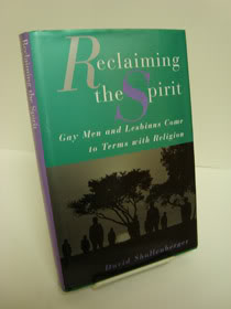 Reclaiming the Spirit: Gay Men and Lesbians Come to Terms with Religion, Shallenberger, David