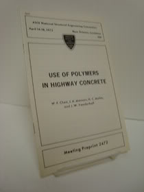 Use of Polymers in Highway Concrete, Chen, W.F.; Manson, J.A.; Mehta, H.C..; Vanderhoff, J.W.