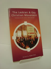 The Lesbian & Gay Christian Movement: Campaigning for Justice, Truth and Love, Gill, Sean