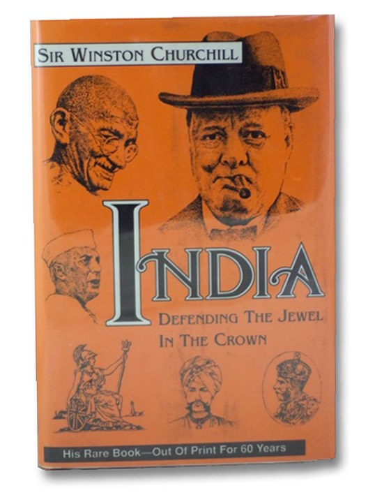 India: Defending the Jewel in the Crown -- Speeches and an Introduction, Churchill, Winston S. [Spencer]; Langworth, Richard M. (Preface); Weidhorn, Manfred (Introduction)