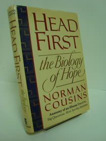 Head First: The Biology of Hope and the Healing Power of the Human Spirit, Cousins, Norman