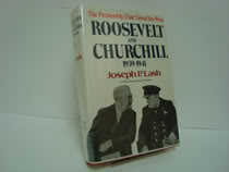 Roosevelt and Churchill, 1939-1941: The Partnership That Saved the West, Lash, Joseph P.