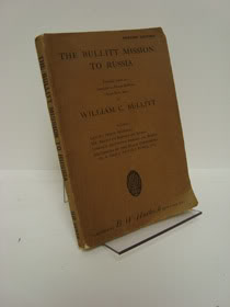 The Bullitt Mission to Russia: Testimony before the Committee on Foreign Relations United States Senate by William C. Bullitt, Bullitt, William C.