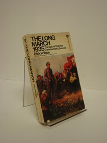 The Long March, 1935: The Epic of Chinese Communism's Survival, Wilson, Dick