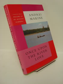 Once Upon the River Love, Makine, Andrei; Strachan, Geoffrey (Translator)